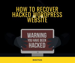 Digiyug - How to recover hacked WordPress website