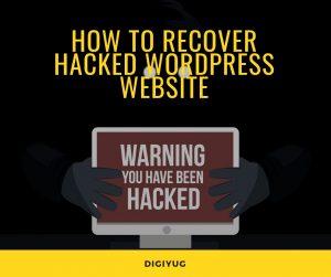 Digiyug - How to recover hacked WordPress website