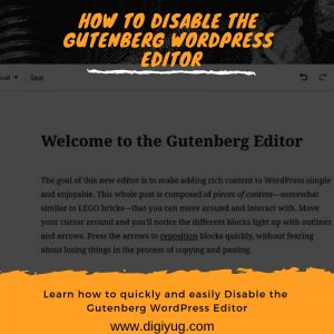 How to Disable the Gutenberg WordPress Editor -Digiyug